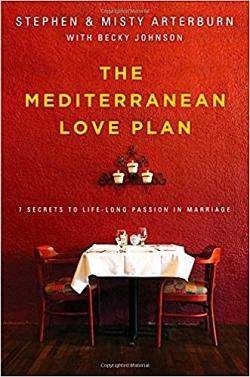 The Mediterranean Love Plan by Stephen and Misty Arterburn